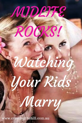MIDLIFE ROCKS! ~ Watching Your Kids Marry - learning to let go and watch them make their own lives