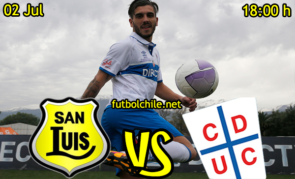 VER STREAM YOUTUBE RESULTADO EN VIVO, ONLINE:  San Luis vs Universidad Católica