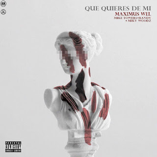 Maximus Wel Ft. Randy Miky Woodz Y Mike Towers – Que Quieres De Mi (Official Remix)
