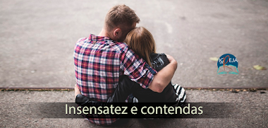 A Insensatez e as Contendas