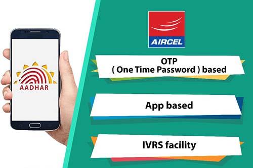 Link Aadhaar with Aircel through OTP based, App based & IVRS Facility Methods