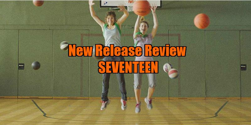 seventeen film review