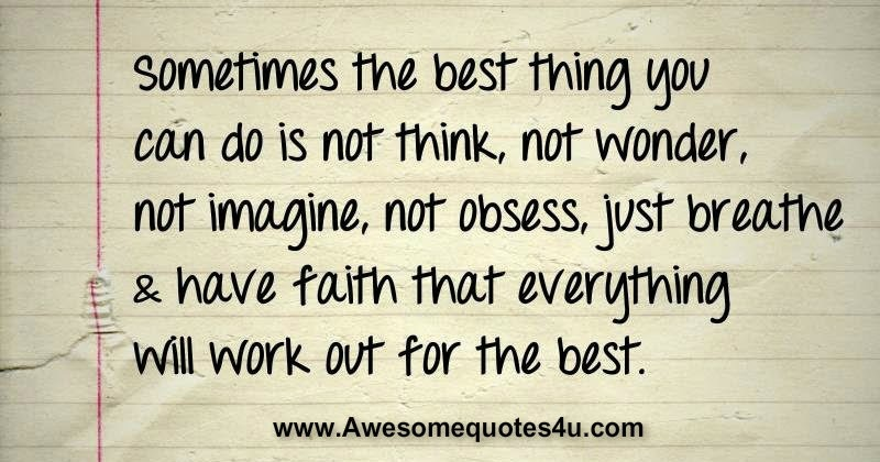 Awesome Quotes: Have Faith That Everything Will Work Out