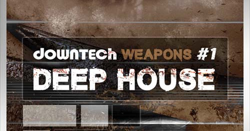 [DT032] Downtech Weapons 1 - Deep House