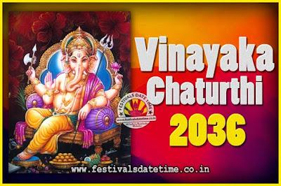 2036 Vinayaka Chaturthi Vrat Yearly Dates, 2036 Vinayaka Chaturthi Calendar
