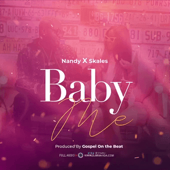 Download Audio: Nandy Ft. Skales - Baby Me | Mp3 | New Song 2019