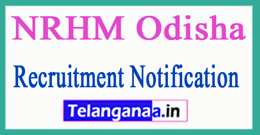 National Health Mission NRHM Odisha Recruitment Notification 2017