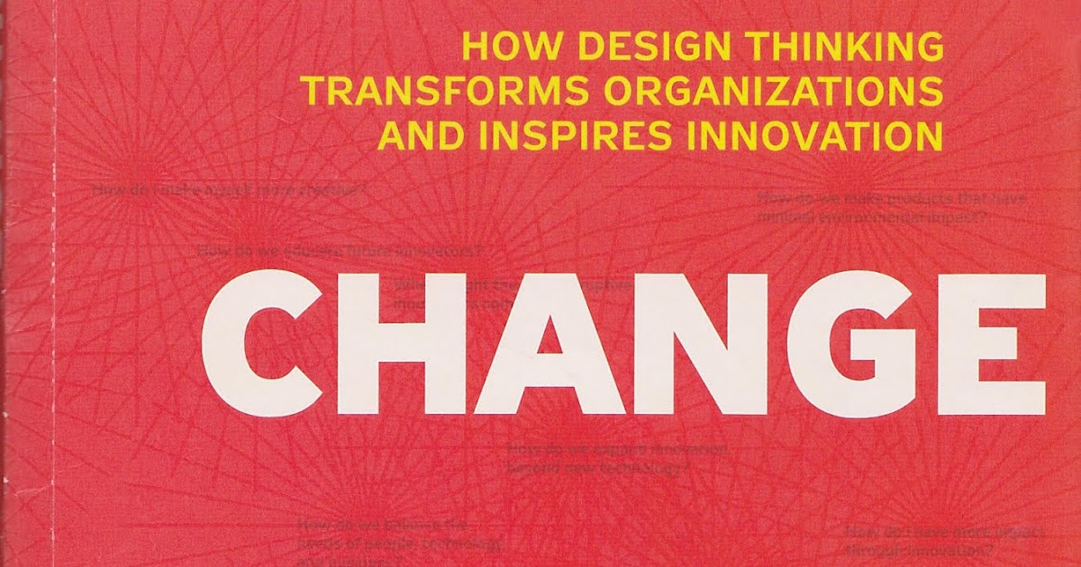 Graphic Design Visual Booklist Brown T Change By Design How Design Thinking Transforms Organizations And Inspires Innovation