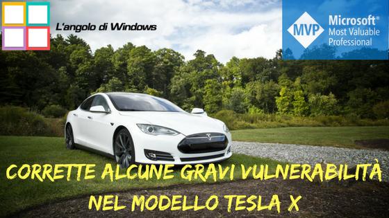 Corrette%2Balcune%2Bgravi%2Bvulnerabilit%25C3%25A0%2Bnel%2Bmodello%2BX%2Bdi%2BTesla - Corrette alcune gravi vulnerabilità nel modello X di Tesla