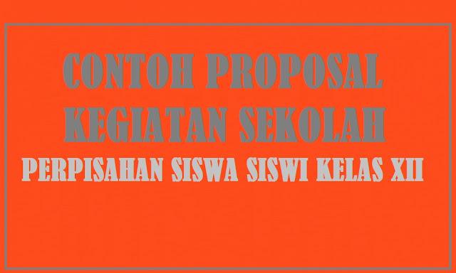 Contoh Proposal Kegiatan Sekolah Perpisahan
