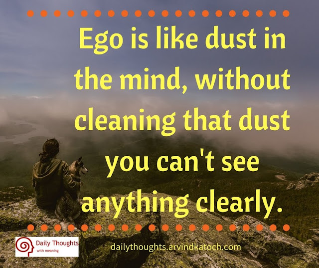 Ego, dust, mind, without, cleaning, Daily Thought, Meaning, clearly, Quote, Image,