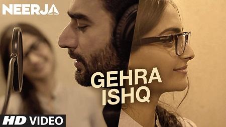 GEHRA ISHQ NEERJA Sonam Kapoor Latest Songs 2016 Shekhar Ravjiani and Prasoon Joshi