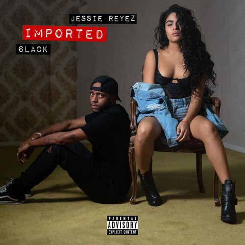 Jessie Reyez & 6LACK - Imported - Single [iTunes Plus AAC M4A]