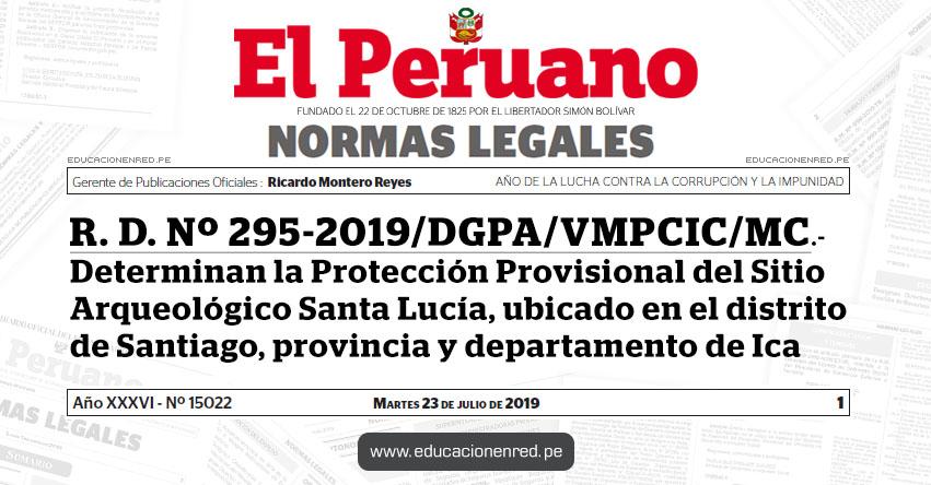 R. D. Nº 295-2019/DGPA/VMPCIC/MC - Determinan la Protección Provisional del Sitio Arqueológico Santa Lucía, ubicado en el distrito de Santiago, provincia y departamento de Ica