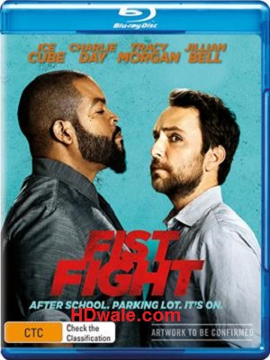 Fist Fight full Movie Download English (2017) 1080p & 720p BluRay