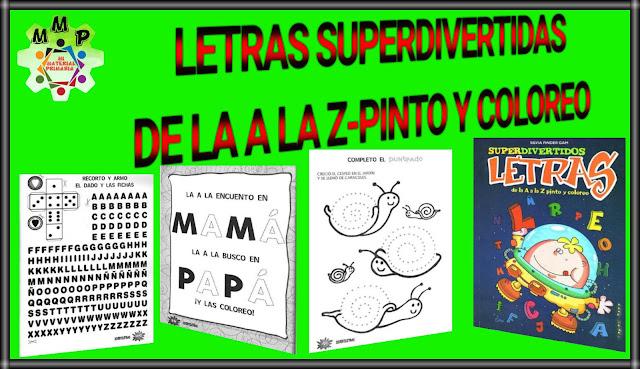 LETRAS DE LA A LA Z - PINTO Y COLOREO