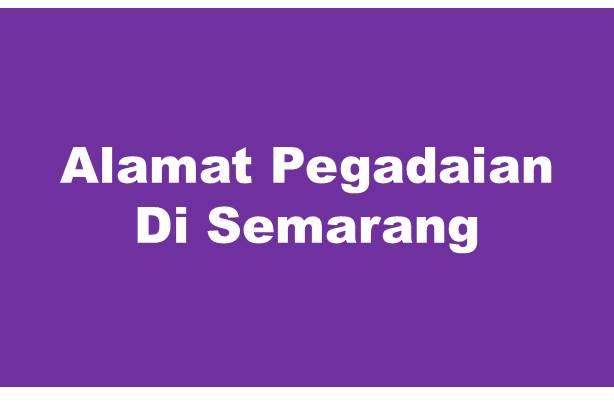 Alamat Pegadaian Di Semarang