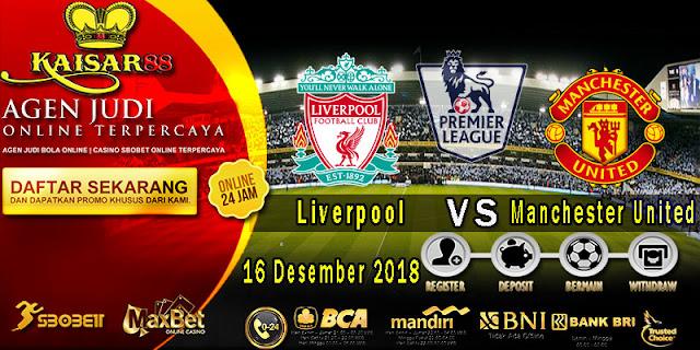 Prediksi Bola Terpercaya Liga Inggris Liverpool vs Manchester United 16 Desember 2018
