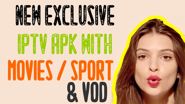 NEW EXCLUSIVE IPTV APK WITH MOVIES / SPORT / VOD 2019