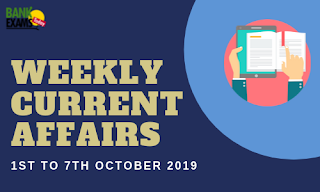 Weekly Current Affairs 1st To 7th October 2019