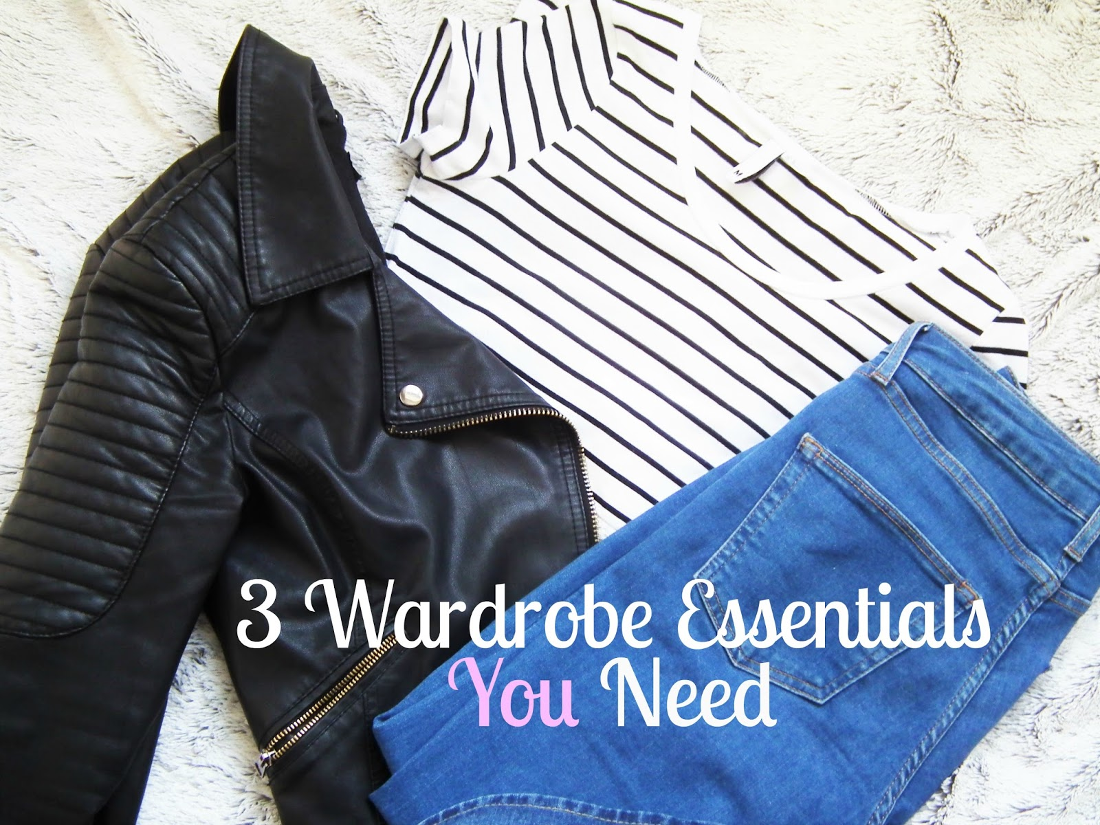 3 Wardrobe Essentials You Need