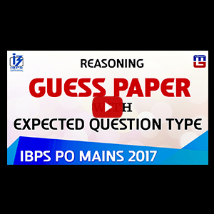 Guess Paper | Expected Question Type | Reasoning | IBPS PO MAINS 2017