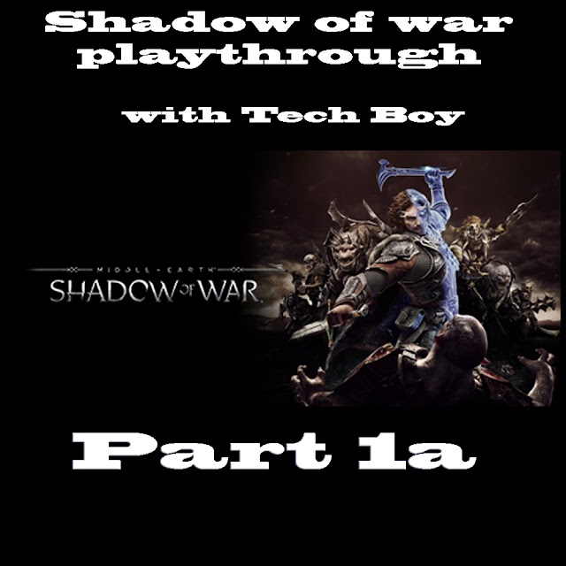 Middle Earth Shadow of war Part 1a