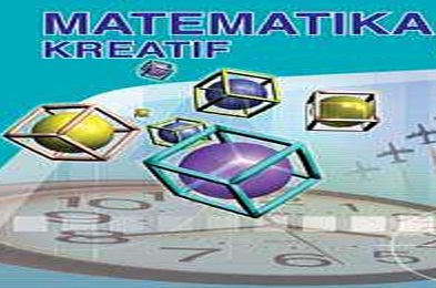 9 Langkah Tepat Dalam Menciptakan Pembelajaran Matematika yang Kreatif