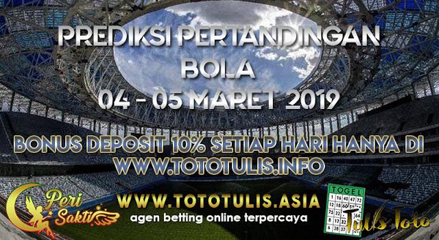 PREDIKSI PERTANDINGAN BOLA TANGGAL 04 – 05 MARET 2019