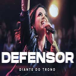 Baixar Musica Gospel Defensor - Diante do Trono Mp3