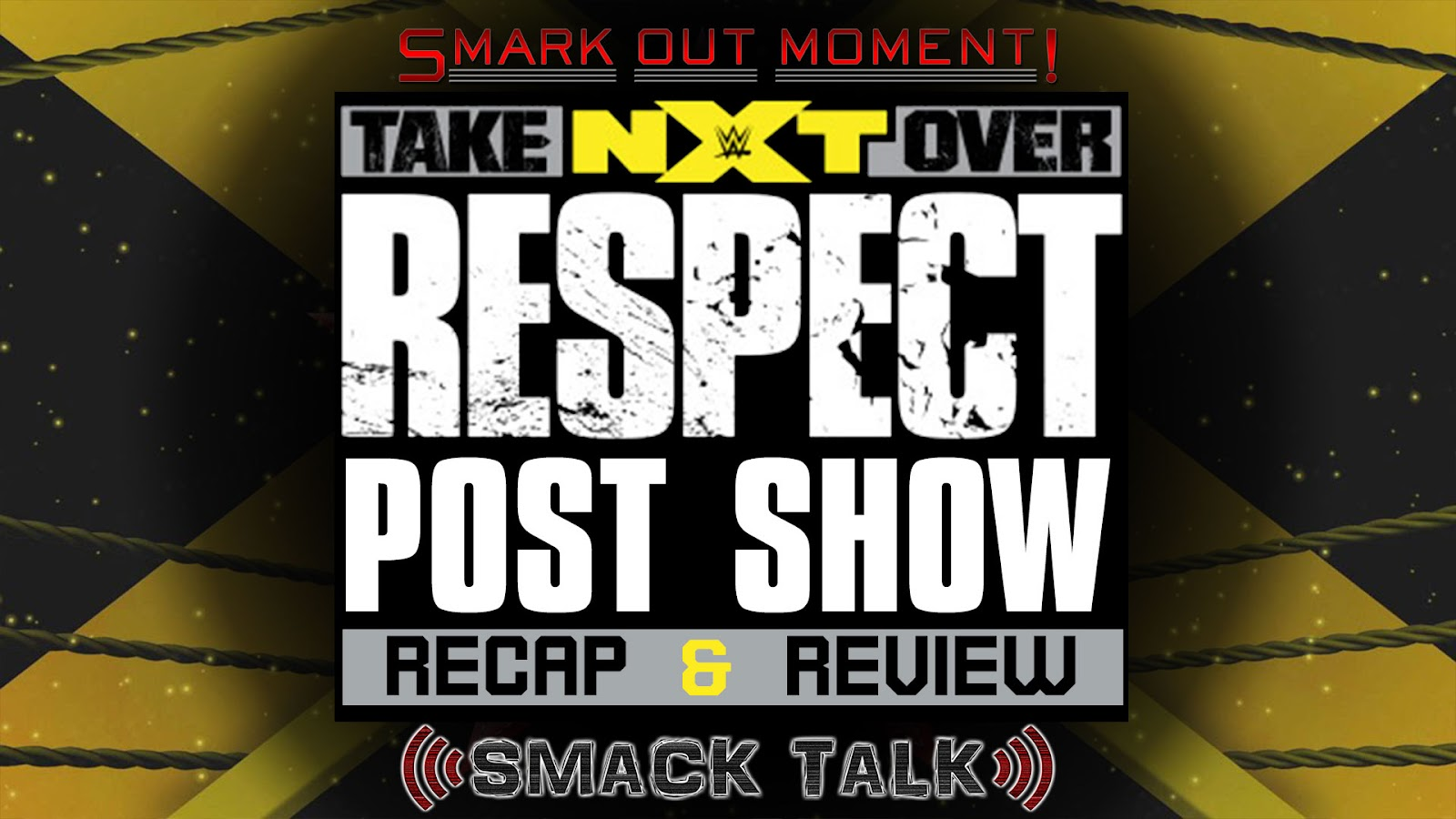 WWE NXT TakeOver: Respect Recap and Review Podcast
