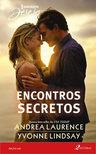 Encontros Secretos Harlequin Desejo - ed. 268 - Andrea Laurence, Yvonne Lindsay.jpg