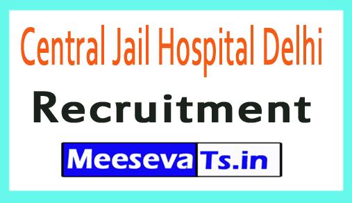 Central Jail Hospital Delhi Recruitment