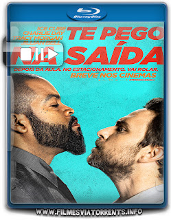 Te Pego na Saída Torrent - BluRay Rip 720p e 1080p Dublado