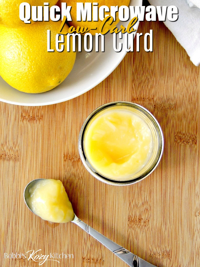 Make a batch of this luscious creamy low-carb lemon curd recipe in a fraction of the time, and with less muss and fuss, just by using your microwave so you can jazz up your keto pancakes, crepes, muffins, and more! #dessert #lemon #lowcarb #keto #easy #microwave #recipe | bobbiskozykitchen.com