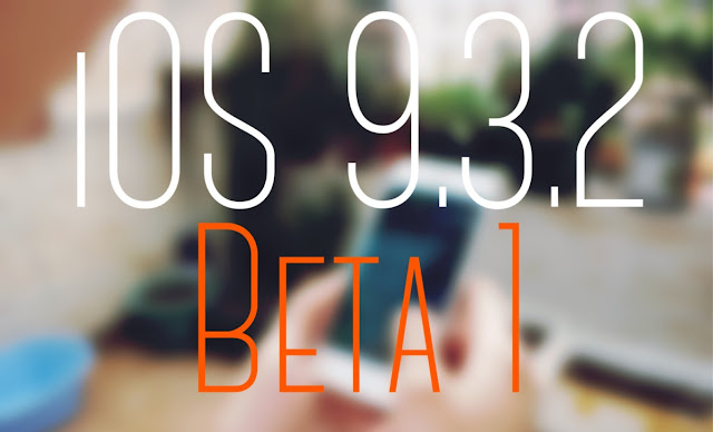 Apple has just released iOS 9.3.2 beta 1 for developers for iPhone, iPad and iPod touch.