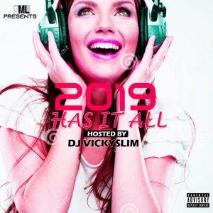 DJ mix :::  Dj vickyslim – 2019 has it all mix