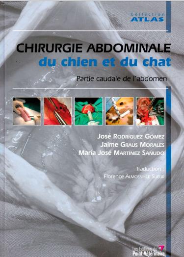 Chirurgie abdominale du chien et du chat Partie caudale de l'abdomen 2009 -WWW.VETBOOKSTORE.COM