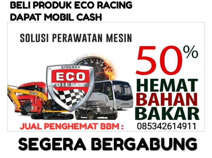 Bisnis Jaman Now Beli Produk Eco Racing Penghemat Bbm Dapat Mobil