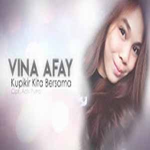 Download MP3 VINA AFAY - Kupikir Kita Bersama