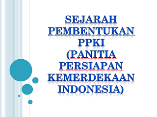 Sejarah Pembentukan PPKI (Panitia Persiapan Kemerdekaan Indonesia)