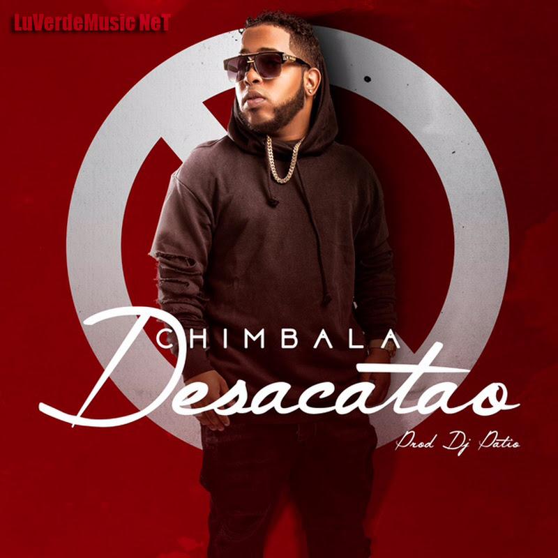 Chimbala – Desacatao