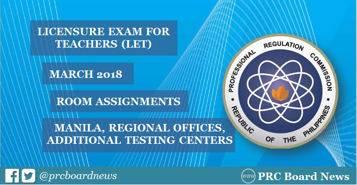 PRC releases Room Assignment March 2018 LET Teachers board exam