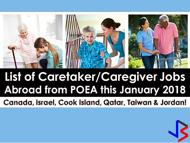 This new year, six countries around the world are looking for Filipino caregiver and caretakers. Six countries namely, Canada, Israel, Jordan, Qatar, Cook Island and Taiwan is still opening its door for Filipinos who want to work as caregiver or caretakers.      If you are interested, scroll down to see the complete list below. Information on recruitment agencies are included where you can establish contact for your application    DISCLAIMER: Job listing below is from the website of Philippine Overseas Employment Administration (POEA). Please be reminded that we are not a recruitment industry and we are not affiliated to any of the agencies mentioned here below. All the job orders were taken from the POEA jobs order website and were only linked to agency details for easier navigation for the visitors. Any transaction or application you made is at your own risk and account.