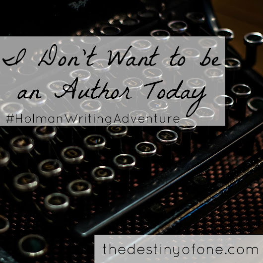 The Destiny of One: I Don't Want to be a Author Today