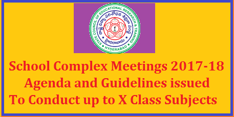 TS Rc 862 SCERT School Complex Schedule Agenda and Guidelines for 2017-18 Year State Council for Education Research and Training SCERT Telangana has Proposed to Conduct 6 School Complex Meetings for the Academic Year 2017-18 in Telangana | Schedule of Every School Complex Meeting Agenda and Guidelines are communicated by the SCERT Hyderabad Telangana | This School Complex Meetings will be conducted at two levels i.e One at Primary Level ( I -V ) and Second is Secondary Level ( VI to X ) ts-rc-862-scert-school-complex-schedule-agenda-guidelines-download