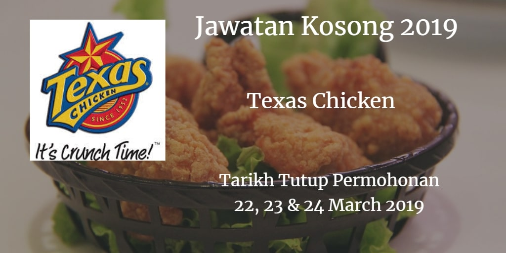 Jawatan Kosong Texas Chicken 22, 23 & 24 March 2019