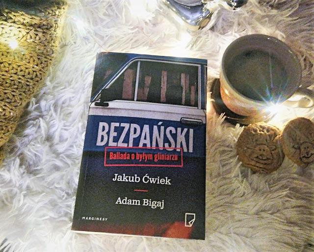 Jakub Ćwiek, Adam Bigaj- Bezpański. Ballada o byłym gliniarzu (recenzja).