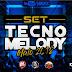 Set (Mixado) TecnoMelody (Maio 2018)
