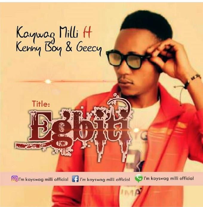 [Music] Download Kayswagmilli ft kenny boy & Geecy_Egbiti.mp3